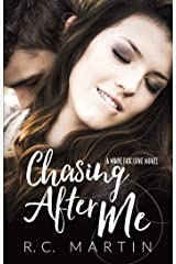 Chasing After Me: A Made for Love Standalone Kindle Edition