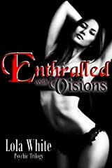 Enthralled with Visions (Psychic Trilogy Book 3) Kindle Edition