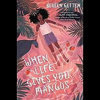 When Life Gives You Mangos (English Edition)