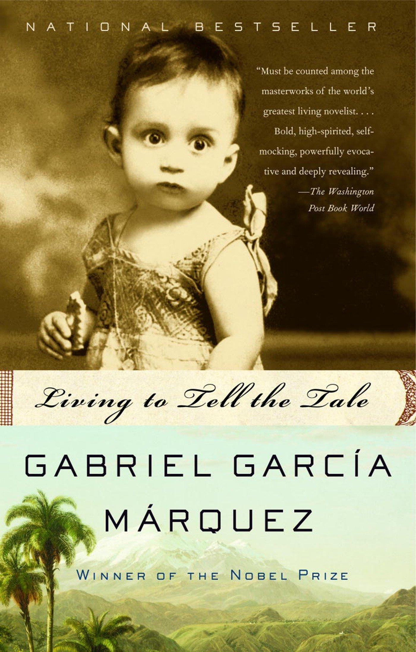 Living to Tell the Tale Paperback – October 12, 2004 Gabriel García Márquez Edith Grossman Vintage 140003454X