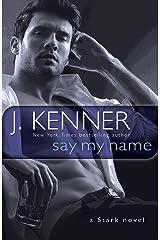 Say My Name: A Stark Novel (Stark International Trilogy Book 1) Kindle Edition