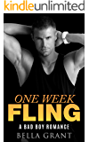 ONE WEEK FLING (A Billionaire Bad Boy Romance)