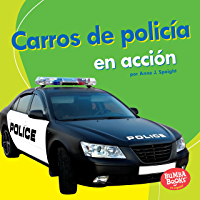 Carros de policía en acción (Police Cars on the Go) (Bumba Books ™ en español — Máquinas en acción (Machines That Go)) (Spanish Edition)