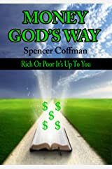 Money God's Way: Rich or Poor It's Up To You Kindle Edition