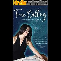 True Calling: The Successful Hands-on Healer