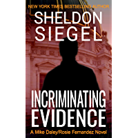 Incriminating Evidence (Mike Daley/Rosie Fernandez Legal Thriller Book 2) (English Edition)