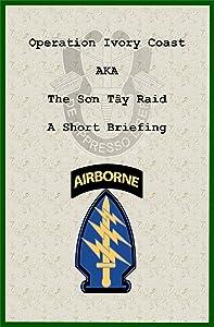 Operation Ivory Coast: A. K. A. The Son Tay Raid: A Short Briefing