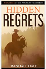 Hidden Regrets: Book Three of Pardner's Trust Kindle Edition
