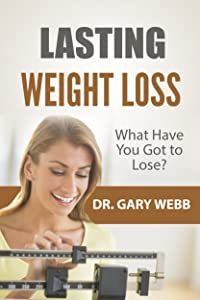 Lasting Weight Loss: What Have You Got to Lose?