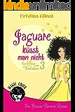 Jaguare küsst man nicht: Der dritte Elionore Brevent Roman (Ein Elionore Brevent Roman 3)