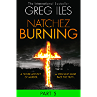 Natchez Burning: Part 5 of 6 (Penn Cage, Book 4)