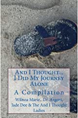 And I Thought. . .  I Did My Journey Alone (And I Thought... Book 4) Kindle Edition