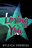 Losing You (Stars On Fire Book 4)