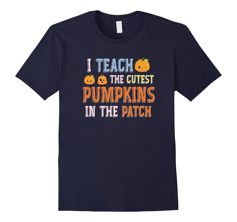 I Teach The Cutest Pumpkins T-Shirt - Halloween for Teachers-FL