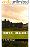 Love's Little Secret (Women of Courage Book 1)