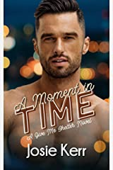 A Moment in Time (Give Me Shelter Book 2) Kindle Edition