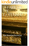The Ark Of The Covenant: New Revealing Discoveries