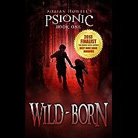 Wild-born (Psionic Pentalogy Book 1)