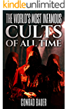 The World's Most Infamous Cults of All Time