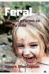 FERAL: It Takes A Forest To Raise A Child Kindle Edition