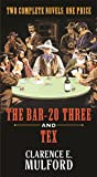 The Bar-20 Three and Tex: Two Complete Hopalong Cassidy Novels