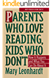 Parents Who Love Reading, Kids Who Don't:  How it Happens and What You Can Do About It.