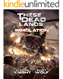 These Dead Lands: Immolation