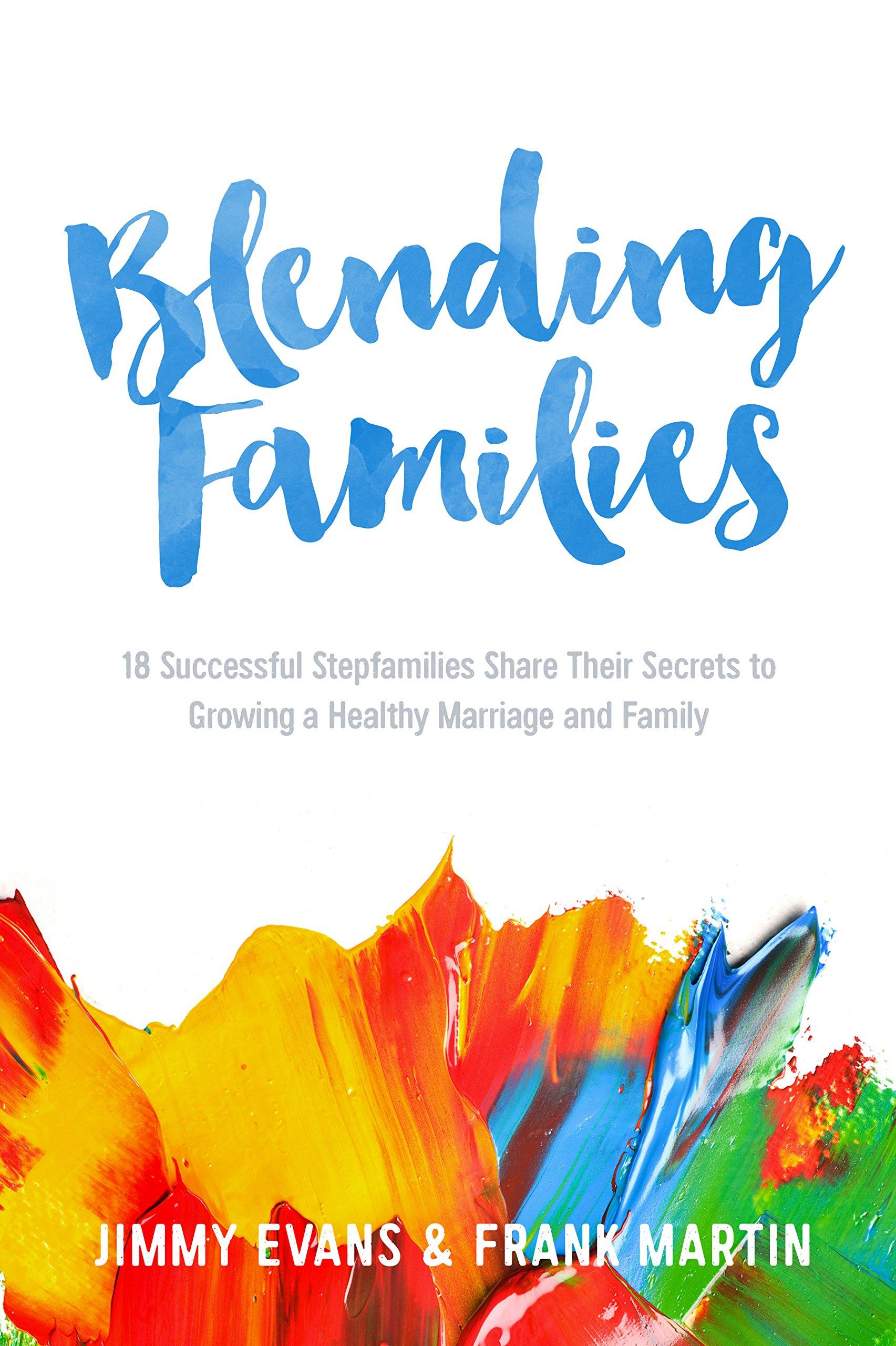 Blending Families Jimmy Evans