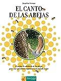 El canto de las abejas: Escuchar la sabiduría de las abejas para una apicultura respetuosa y un mundo mejor: 7 (Los Libros de Ceres)
