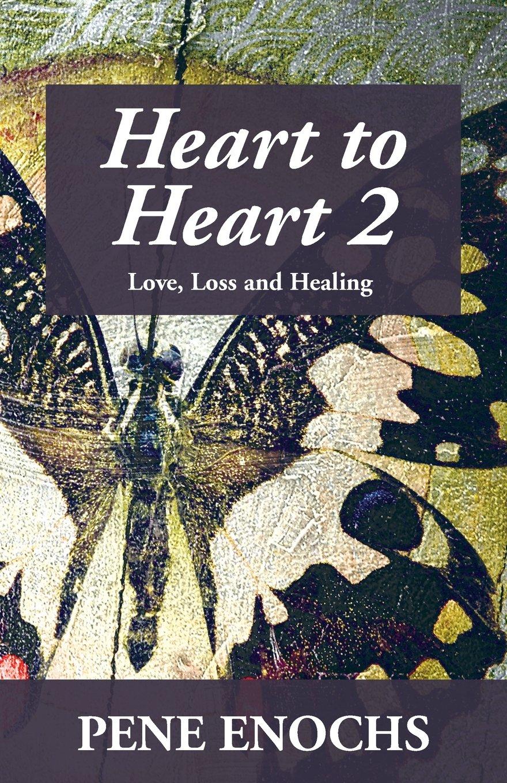 Heart to Heart 2: Love, Loss and Healing pdf epub