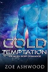 Cold Temptation: An Alien Sci-Fi Romance (Ice Planet Rendu Book 2) Kindle Edition