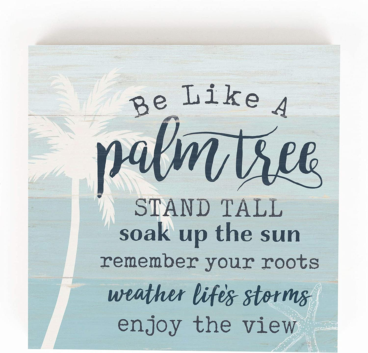 P. Graham Dunn Be Like A Palm Tree Stand Tall Nautical Blue 5.5 x 5.5 Pine Wood Word Block Plaque