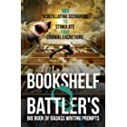 Bookshelf Q. Battler's Big Book of Badass Writing Prompts: 101 Scintillating Scenarios to Stimulate Your Cranial Excretions