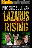 Lazarus Rising (Viral Thrillers Book 2)