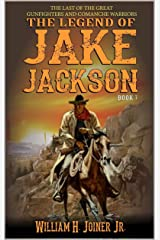 A Classic Western: The Legend of Jake Jackson: The Last Of The Great Gunfighters: A Gunfighter Western Adventure (A Jake Jackson: Gunfighter Western Book 7) Kindle Edition