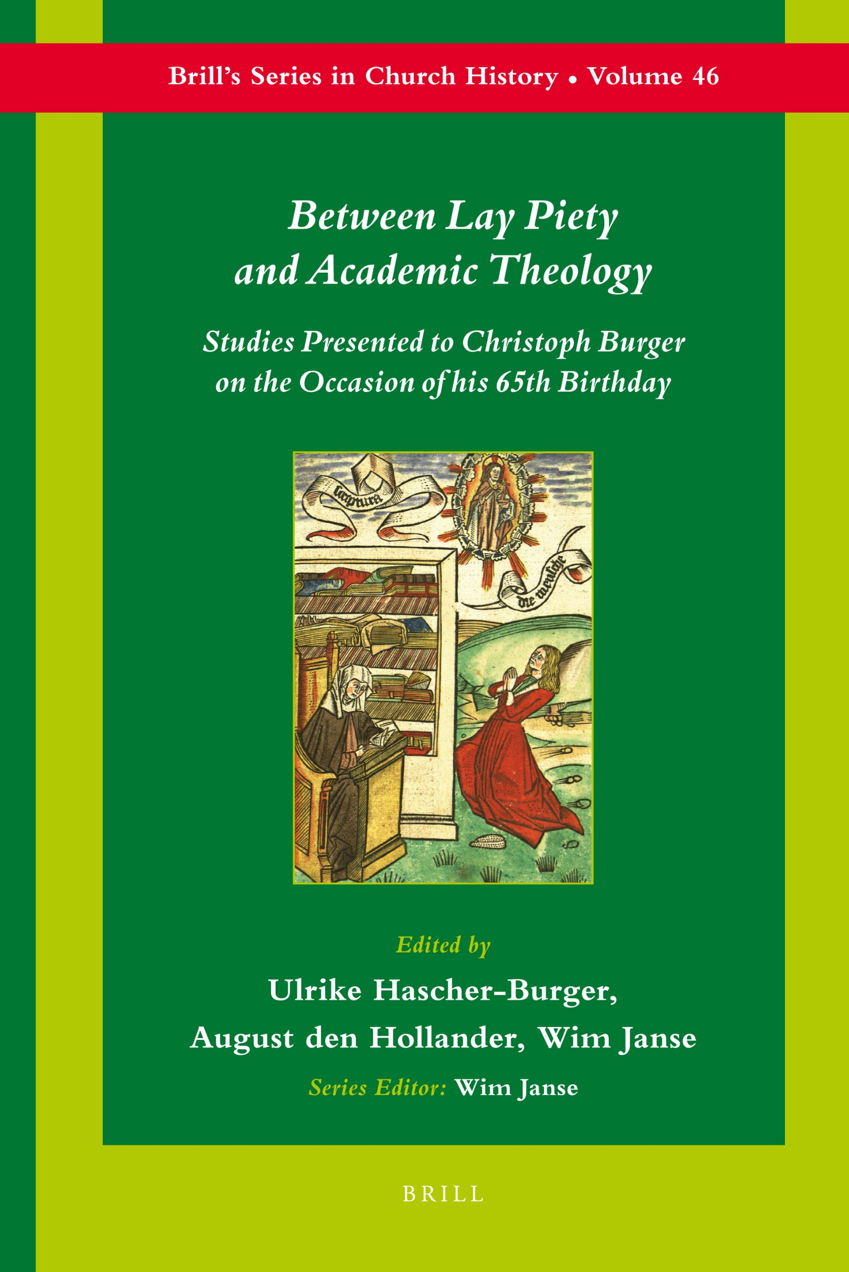 Download Between Lay Piety and Academic Theology: Studies Presented to Christoph Burger on the Occasion of His 65th Birthday (Brill's Series in Church History) PDF