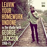 Leavin Your Homework Undone - In The Studio With George Jackson 1968-71