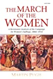 The March of the Women: A Revisionist Analysis of the Campaign for Women's Suffrage, 1866-1914