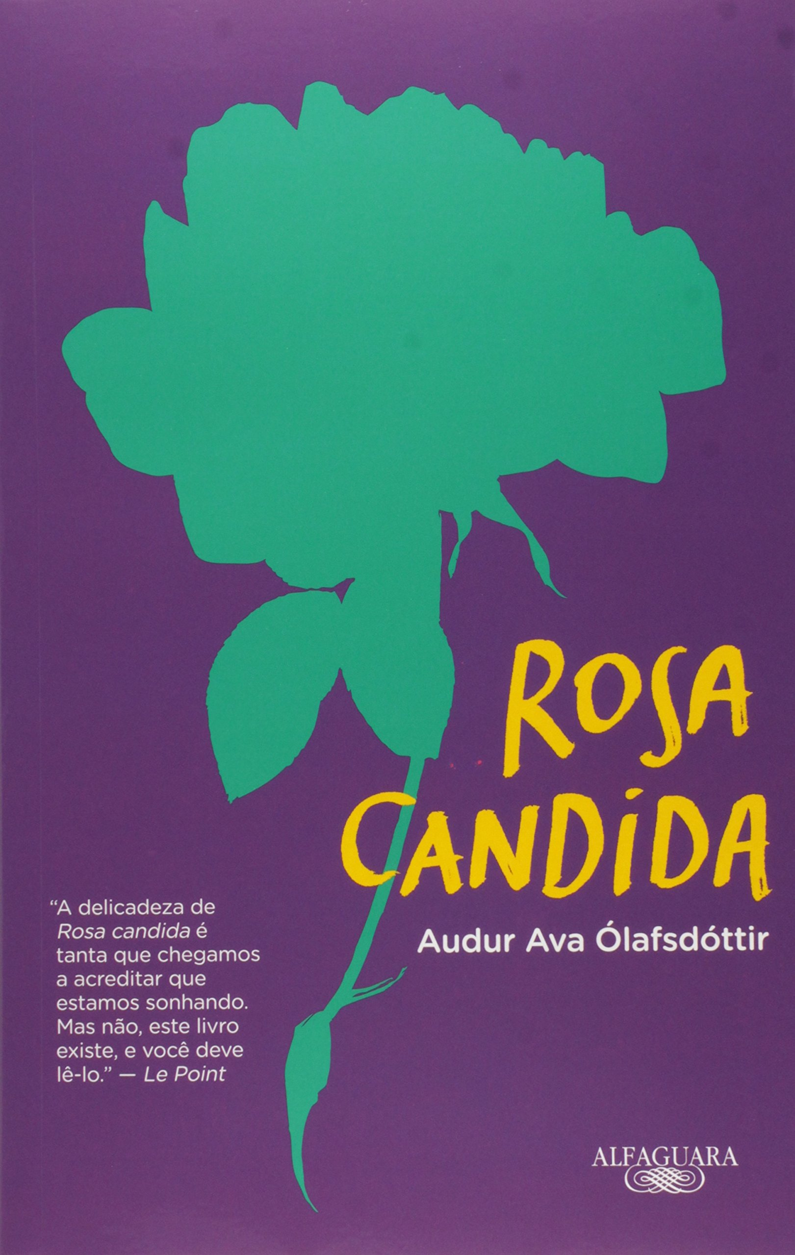 Rosa Candida (Em Portuguese do Brasil): Audur Ava Ólafsdóttir: 9788579624032: Amazon.com: Books