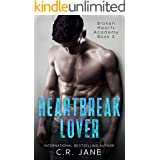 Heartbreak Lover: A Bully Romance (Broken Hearts Academy Book 2)
