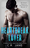 Heartbreak Lover: A Bully Romance (Broken Hearts Academy Book 2)