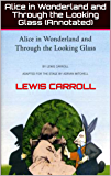 Alice in Wonderland and Through the Looking Glass  (Annotated) (English Edition)