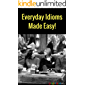 Everyday Idioms Made Easy