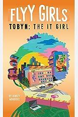 Tobyn: The It Girl #4 (Flyy Girls) Kindle Edition