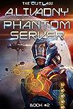 The Outlaw (Phantom Server: Book #2) LitRPG series (English Edition)