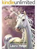 Gus (a bedtime children's adventure for unicorn lovers): Unicorn Daze: Book One