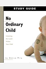 No Ordinary Child: Unlocking the Leader Within Your Child THE STUDY GUIDE Paperback