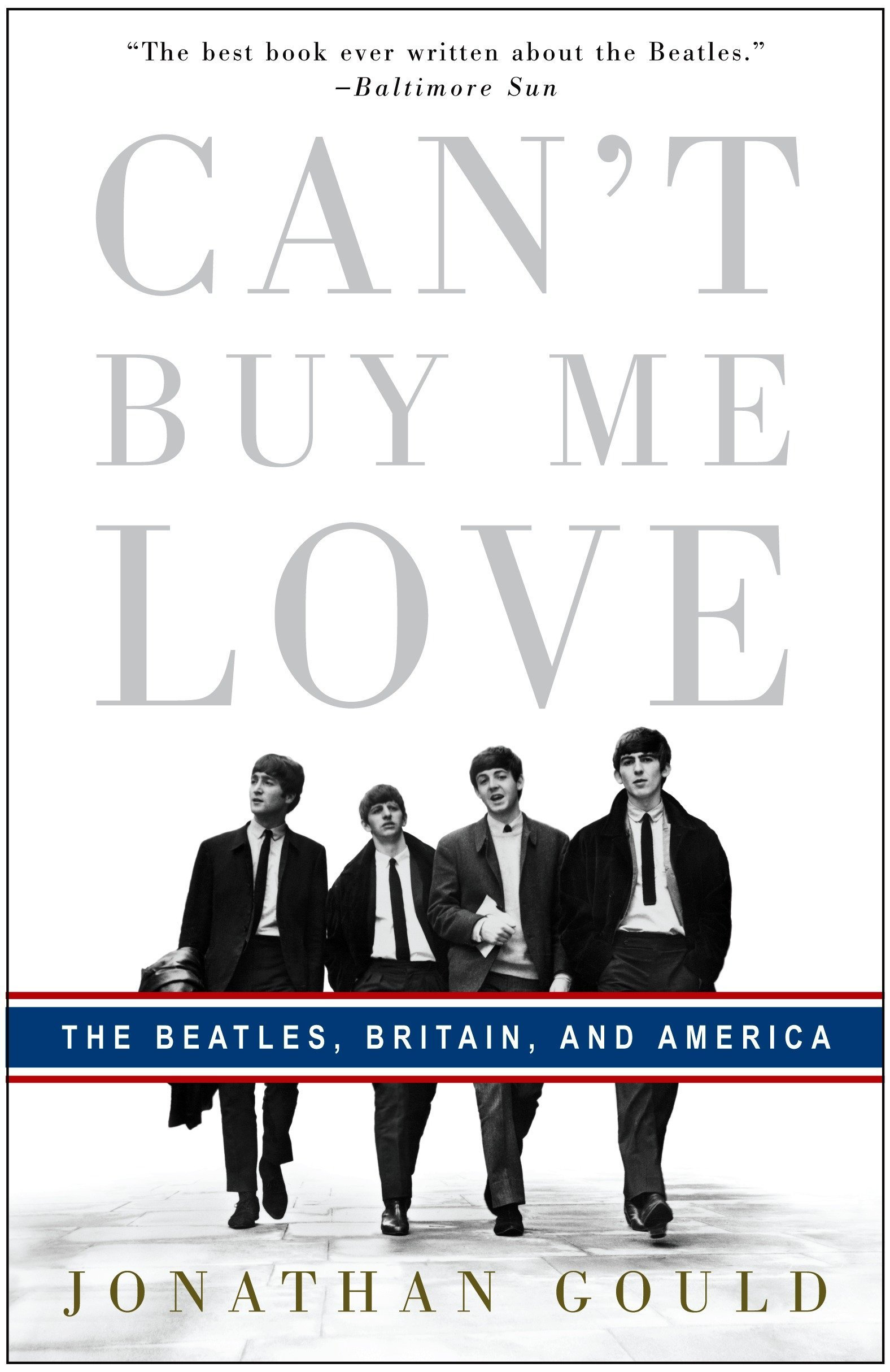 Amazon | Can't Buy Me Love: The Beatles, Britain, and America | Gould,  Jonathan | Rock