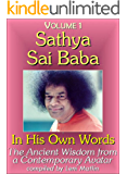 Sathya Sai Baba in His Own Words, Volume 1 - The Ancient Wisdom from a Contemporary Avatar