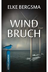 Windbruch - Ostfrieslandkrimi (Büttner Und Hasenkrug 1) (German Edition) Kindle Edition